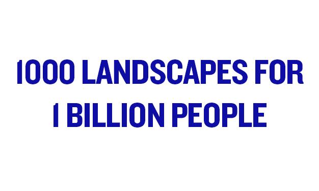 1000 Landscapes for 1 Billion People